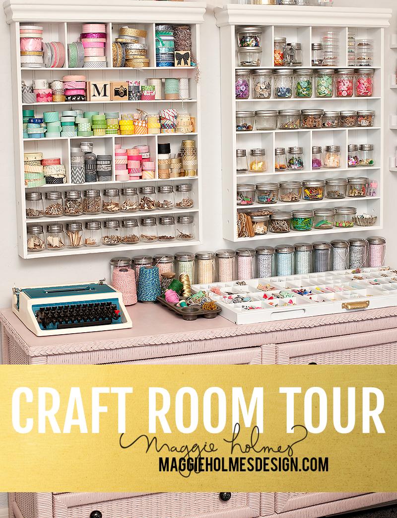 Craft Room Tour >> Part One – Maggie Holmes Design