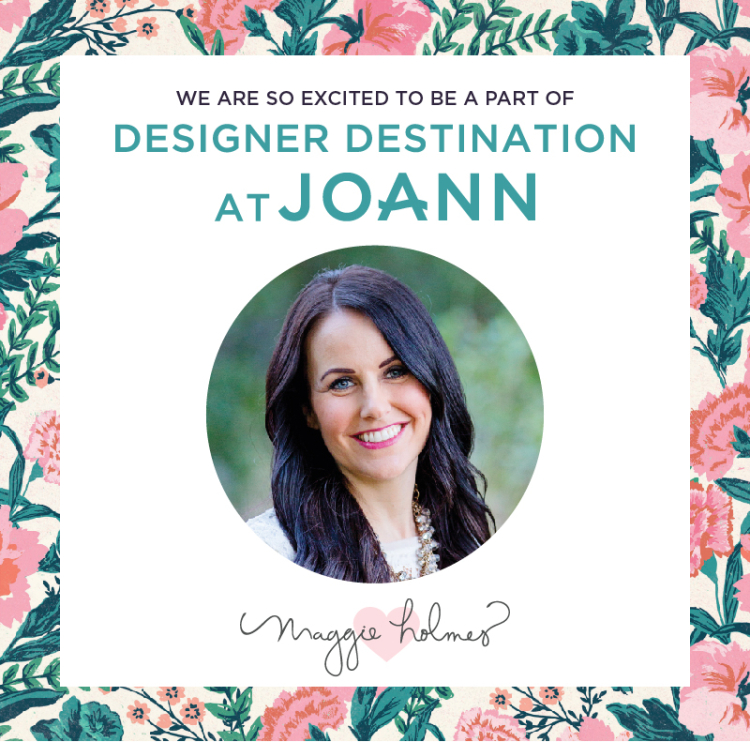 0b0e07ee545 Joann Designer Destination » Maggie Holmes Design
